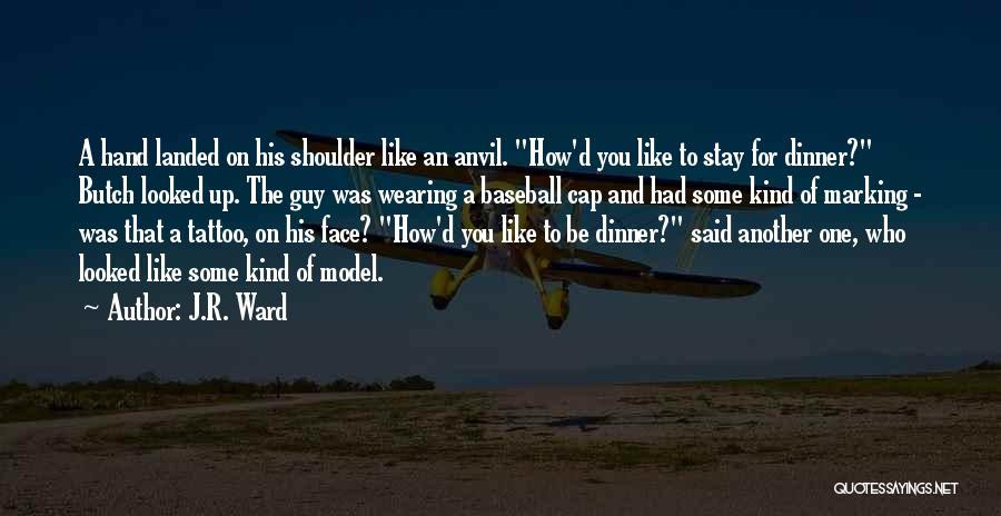 A Guy You Like Quotes By J.R. Ward
