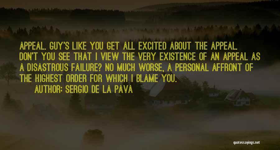 A Guy You Like Quotes By Sergio De La Pava