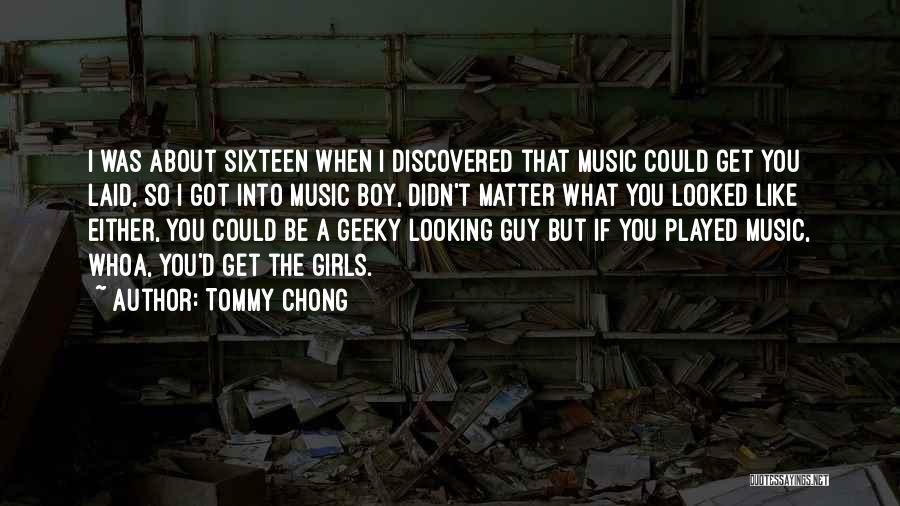 A Guy You Like Quotes By Tommy Chong
