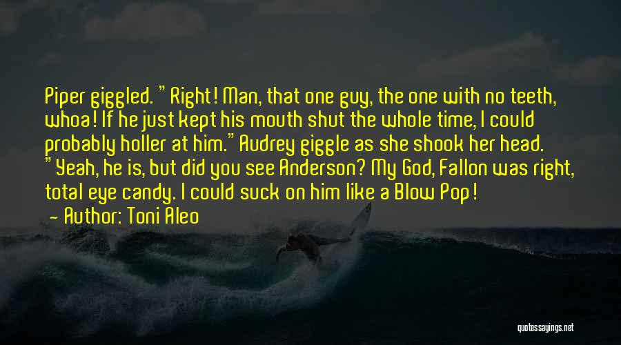 A Guy You Like Quotes By Toni Aleo