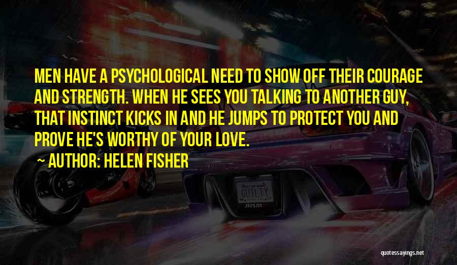 A Guy Your Talking To Quotes By Helen Fisher
