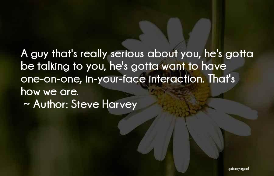 A Guy Your Talking To Quotes By Steve Harvey