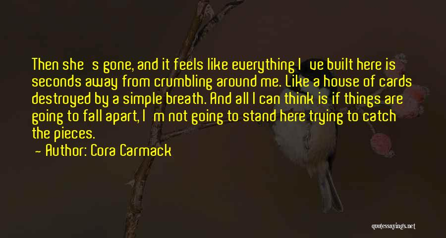 A House Of Cards Quotes By Cora Carmack