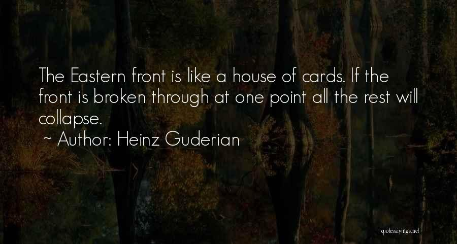 A House Of Cards Quotes By Heinz Guderian