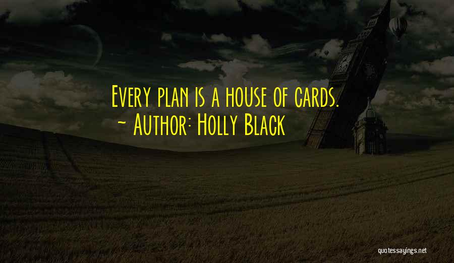 A House Of Cards Quotes By Holly Black