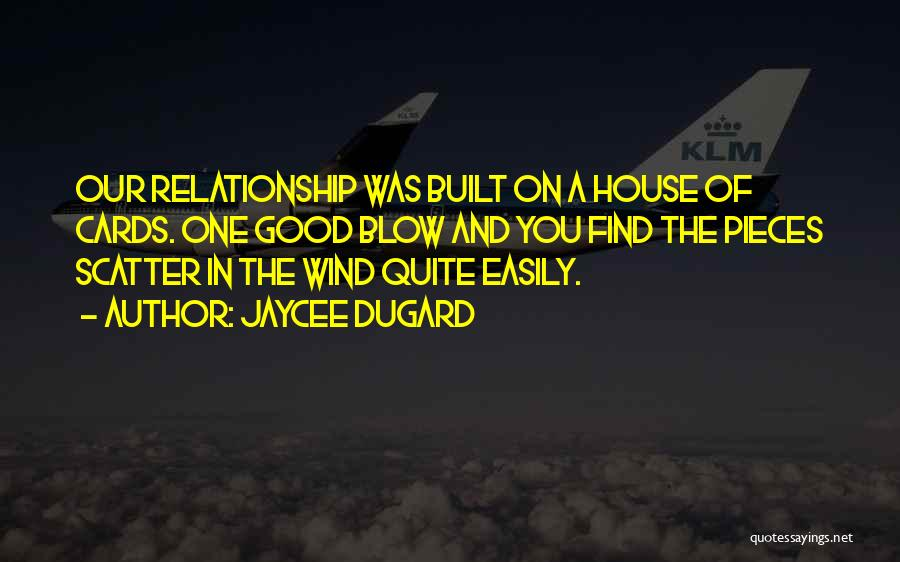 A House Of Cards Quotes By Jaycee Dugard