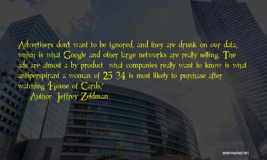 A House Of Cards Quotes By Jeffrey Zeldman