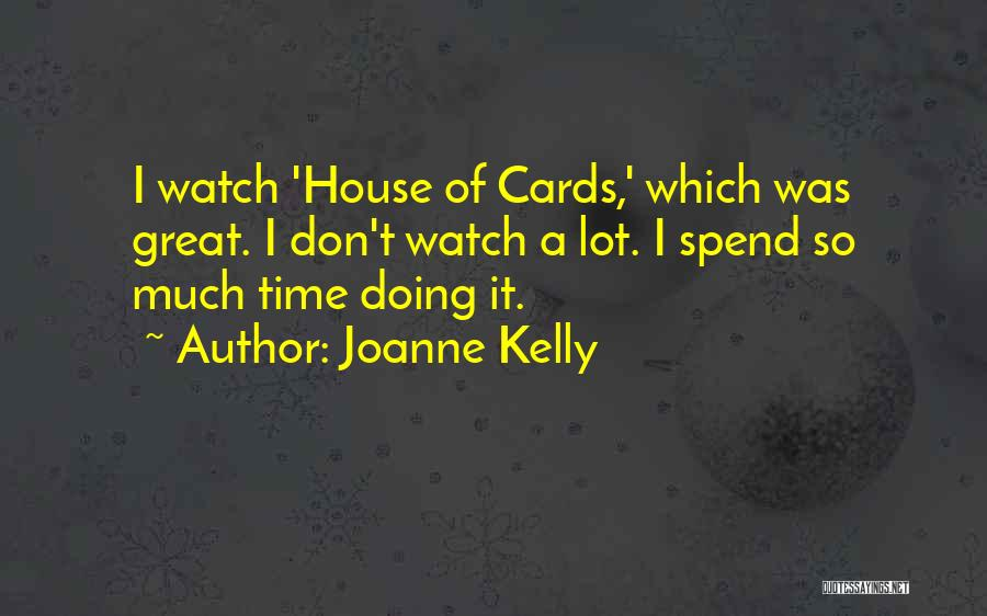 A House Of Cards Quotes By Joanne Kelly