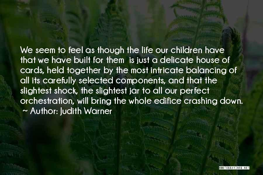 A House Of Cards Quotes By Judith Warner