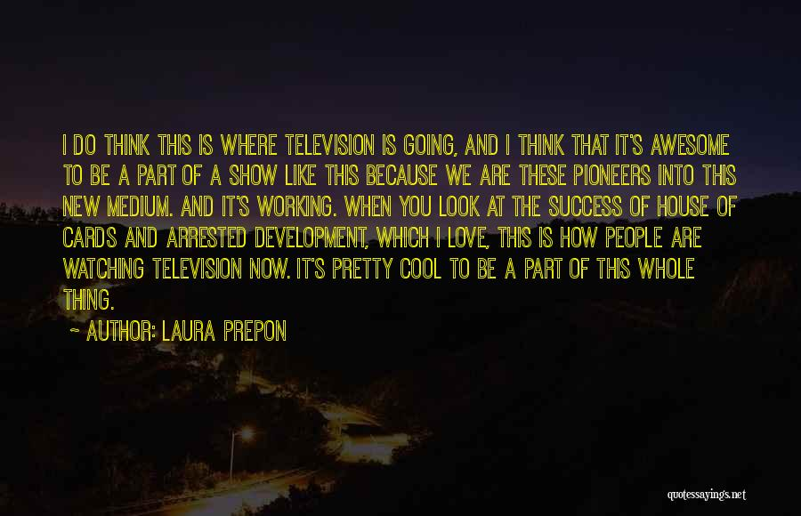 A House Of Cards Quotes By Laura Prepon