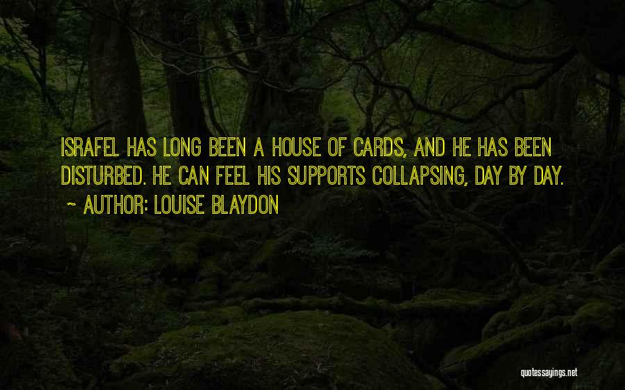A House Of Cards Quotes By Louise Blaydon