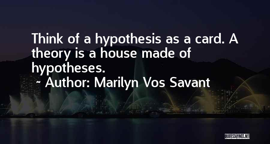 A House Of Cards Quotes By Marilyn Vos Savant