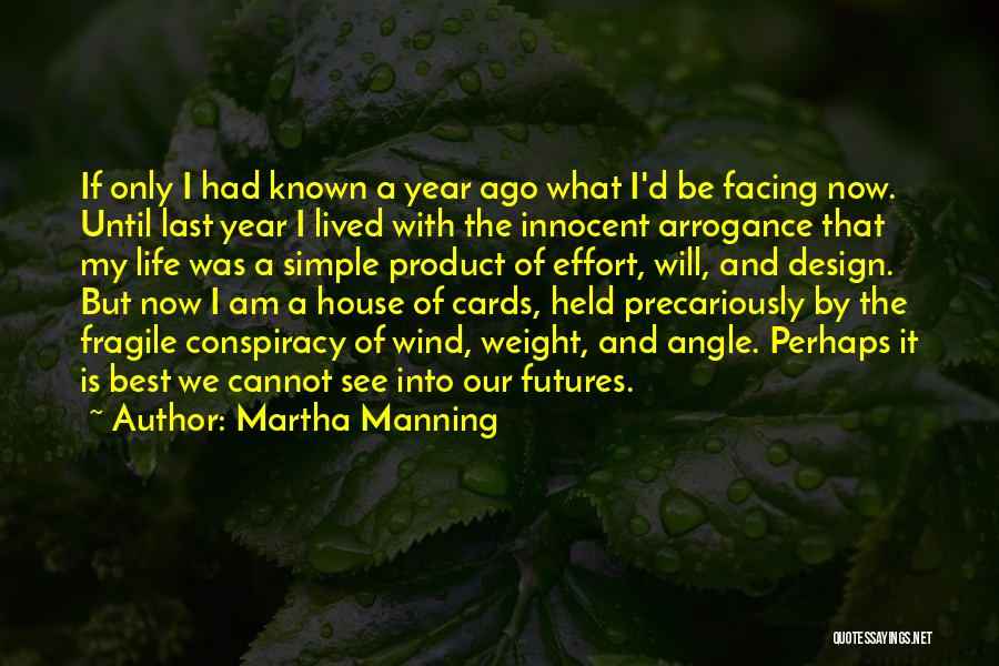 A House Of Cards Quotes By Martha Manning