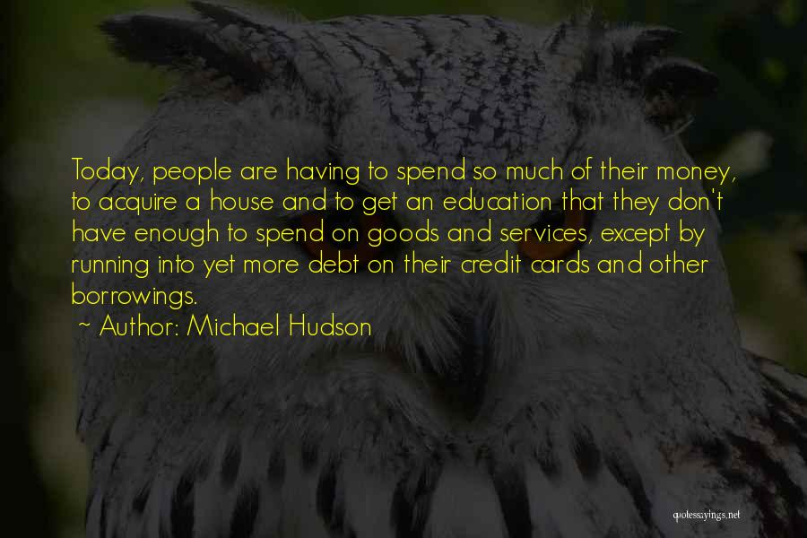 A House Of Cards Quotes By Michael Hudson