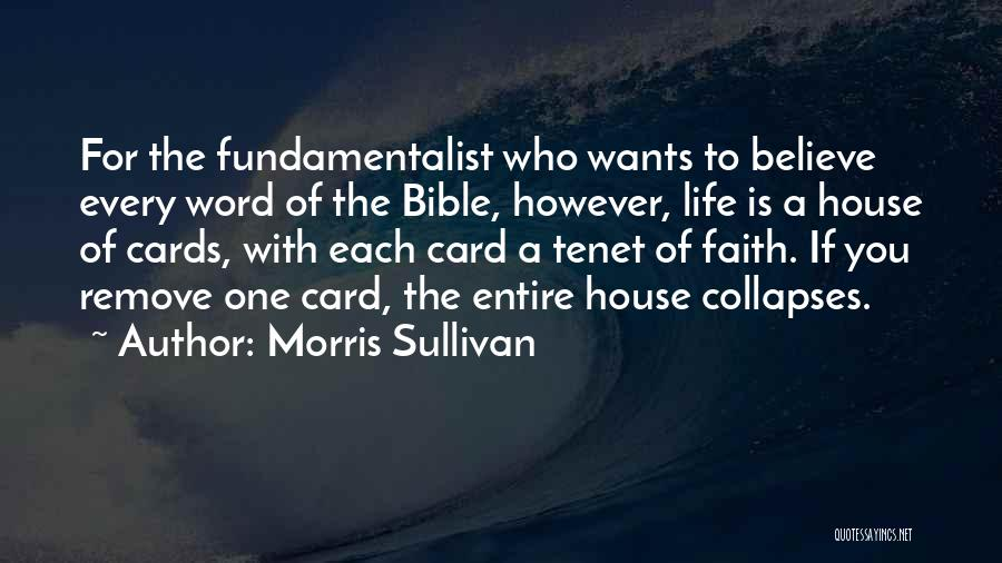 A House Of Cards Quotes By Morris Sullivan