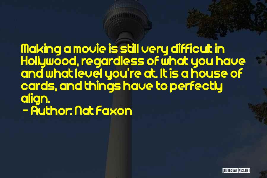 A House Of Cards Quotes By Nat Faxon