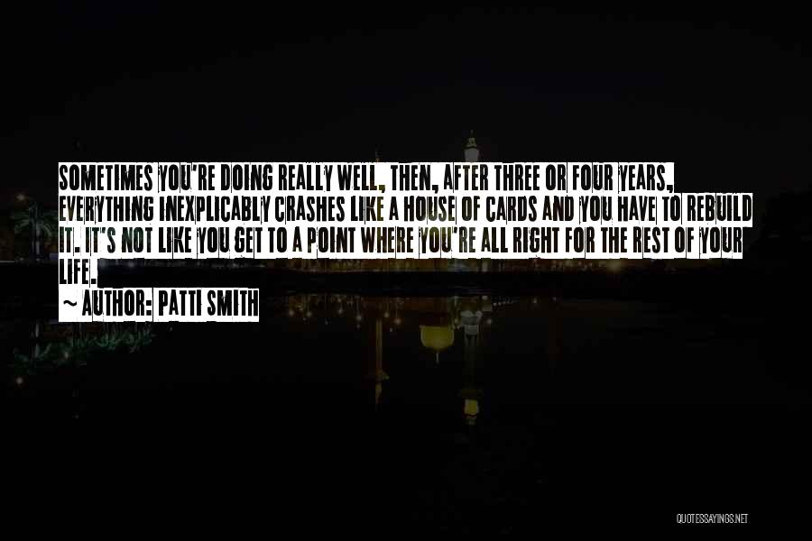 A House Of Cards Quotes By Patti Smith