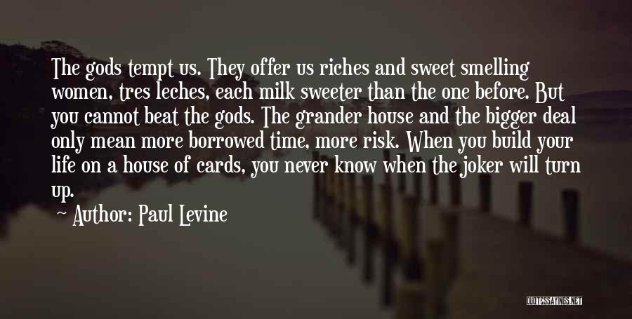 A House Of Cards Quotes By Paul Levine