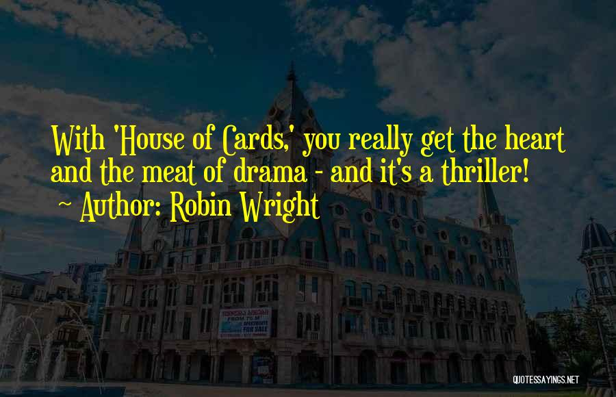 A House Of Cards Quotes By Robin Wright