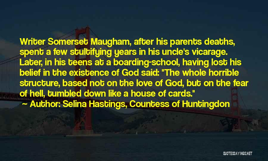 A House Of Cards Quotes By Selina Hastings, Countess Of Huntingdon
