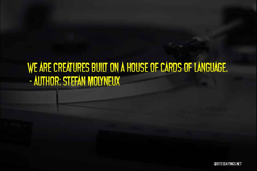 A House Of Cards Quotes By Stefan Molyneux