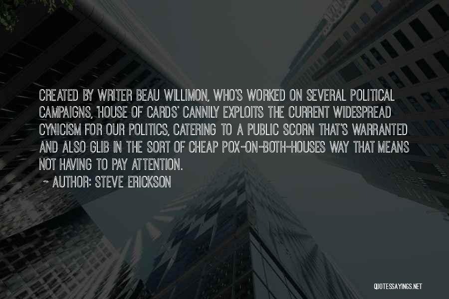 A House Of Cards Quotes By Steve Erickson
