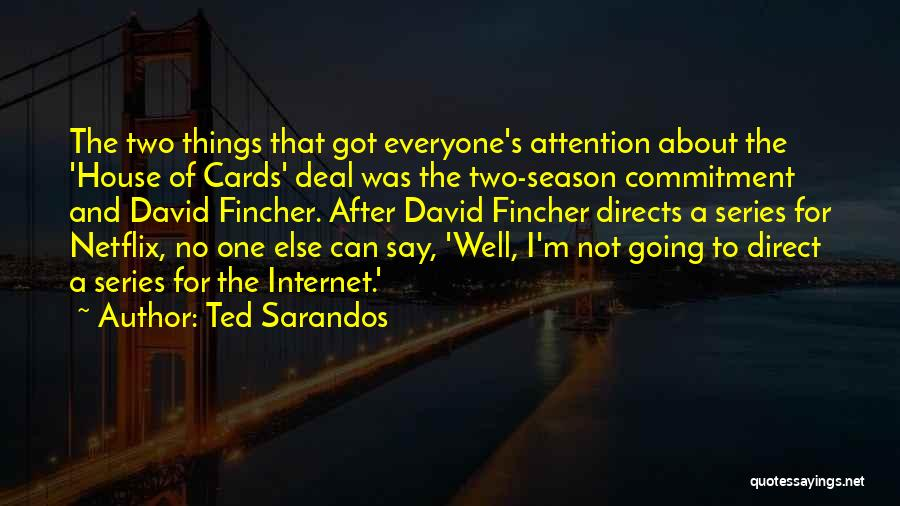 A House Of Cards Quotes By Ted Sarandos