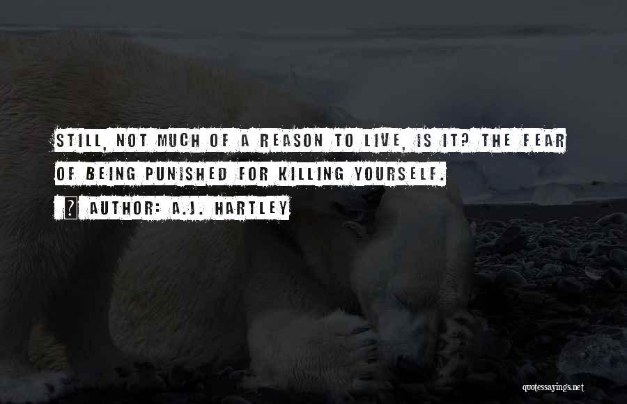 A.J. Hartley Quotes 780475