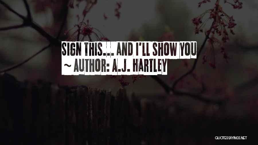 A.J. Hartley Quotes 847933