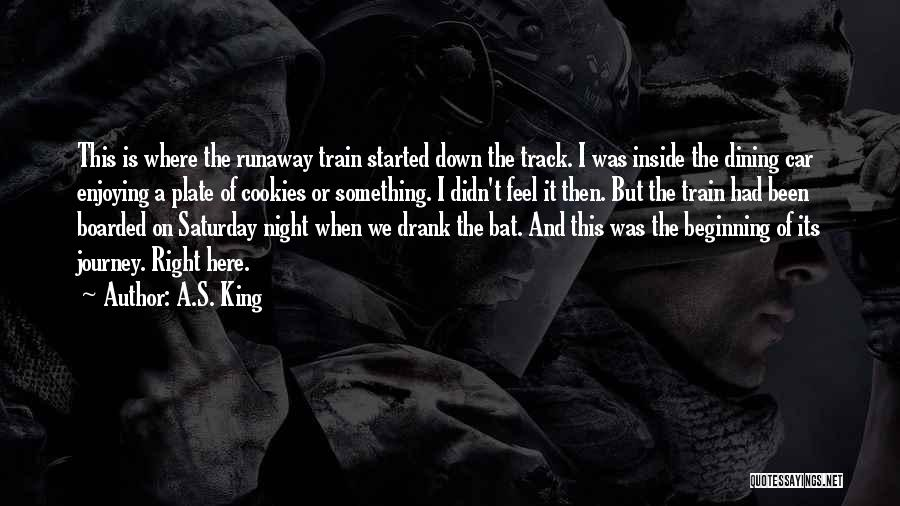 A Journey By Train Quotes By A.S. King