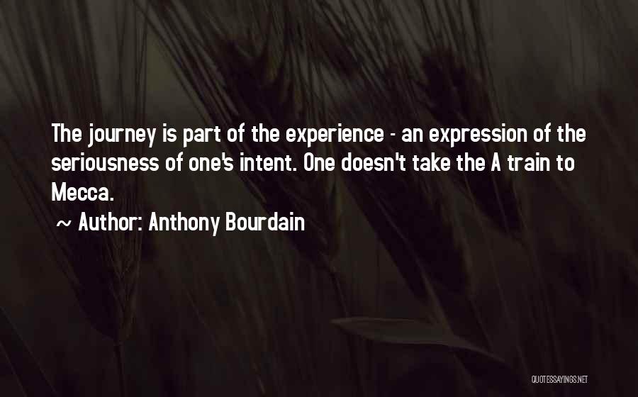 A Journey By Train Quotes By Anthony Bourdain