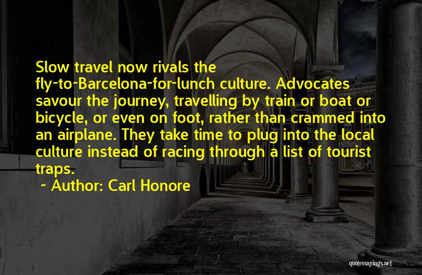 A Journey By Train Quotes By Carl Honore