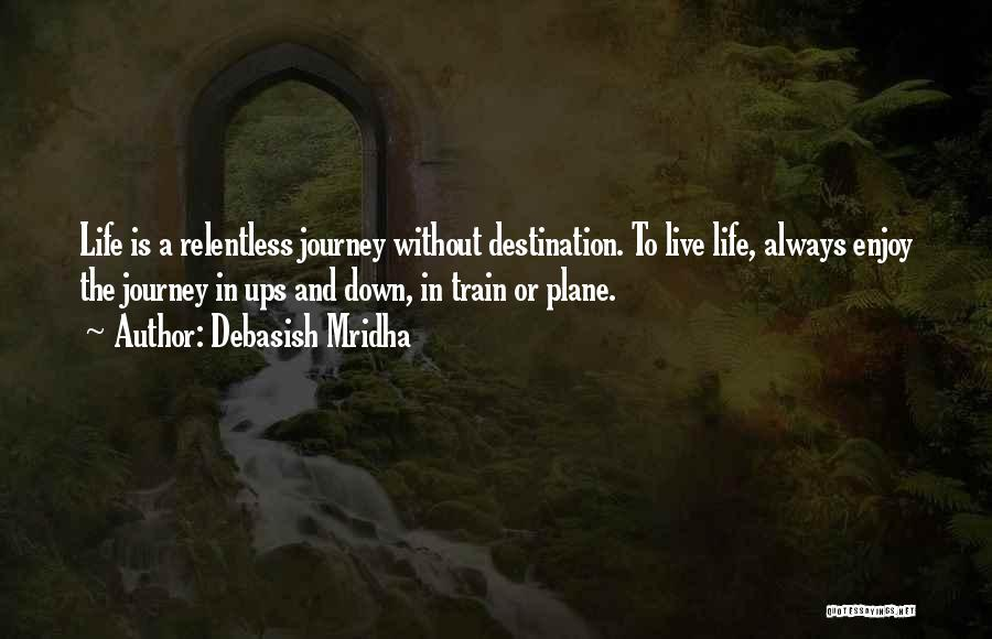 A Journey By Train Quotes By Debasish Mridha
