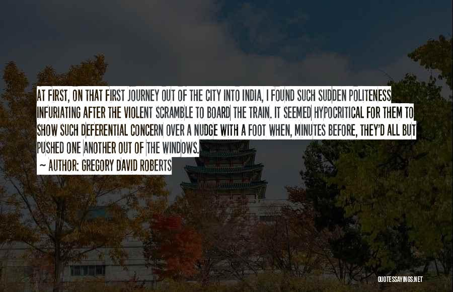 A Journey By Train Quotes By Gregory David Roberts