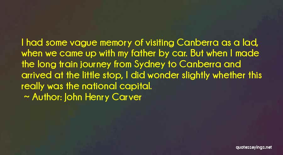 A Journey By Train Quotes By John Henry Carver