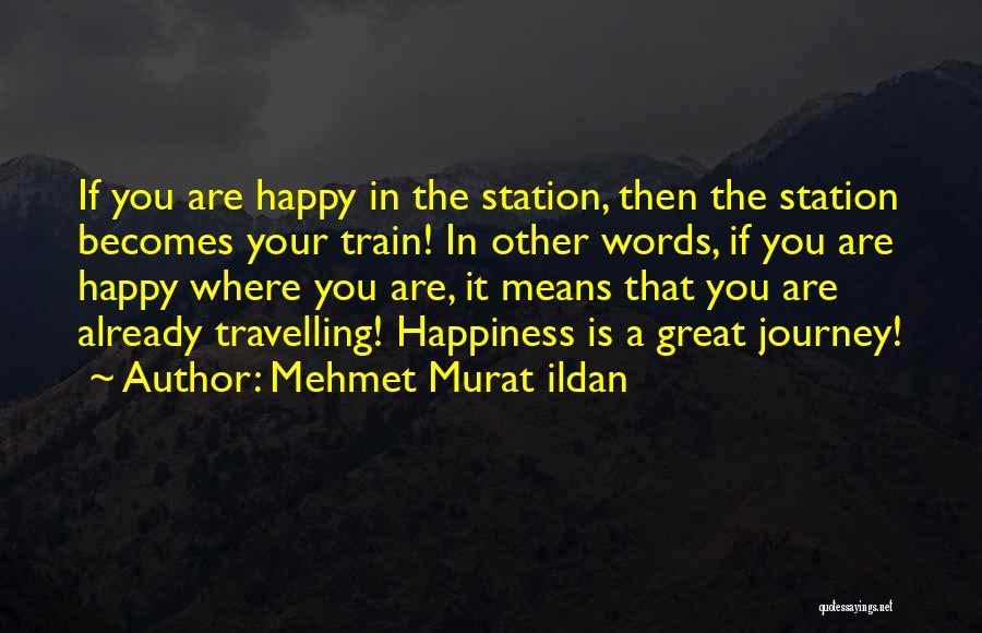 A Journey By Train Quotes By Mehmet Murat Ildan
