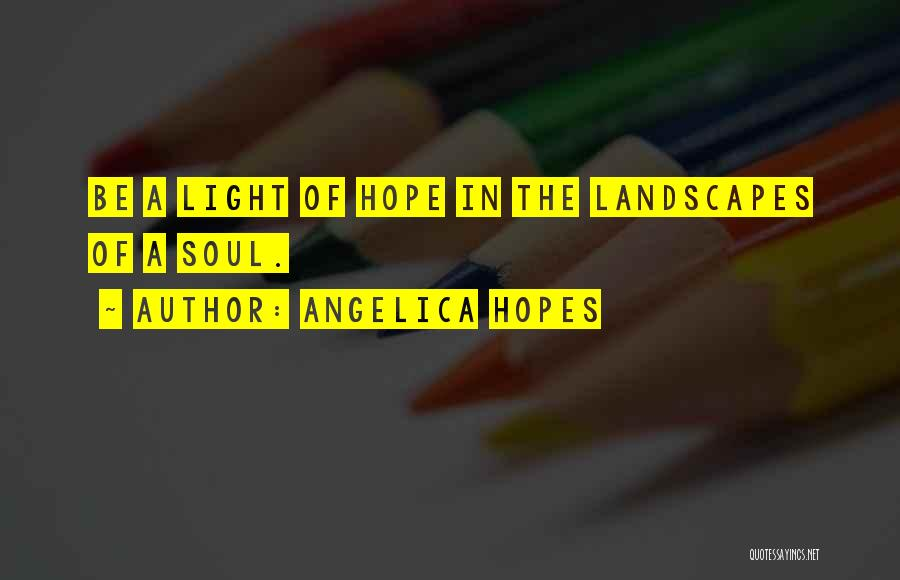 A Light Of Hope Quotes By Angelica Hopes