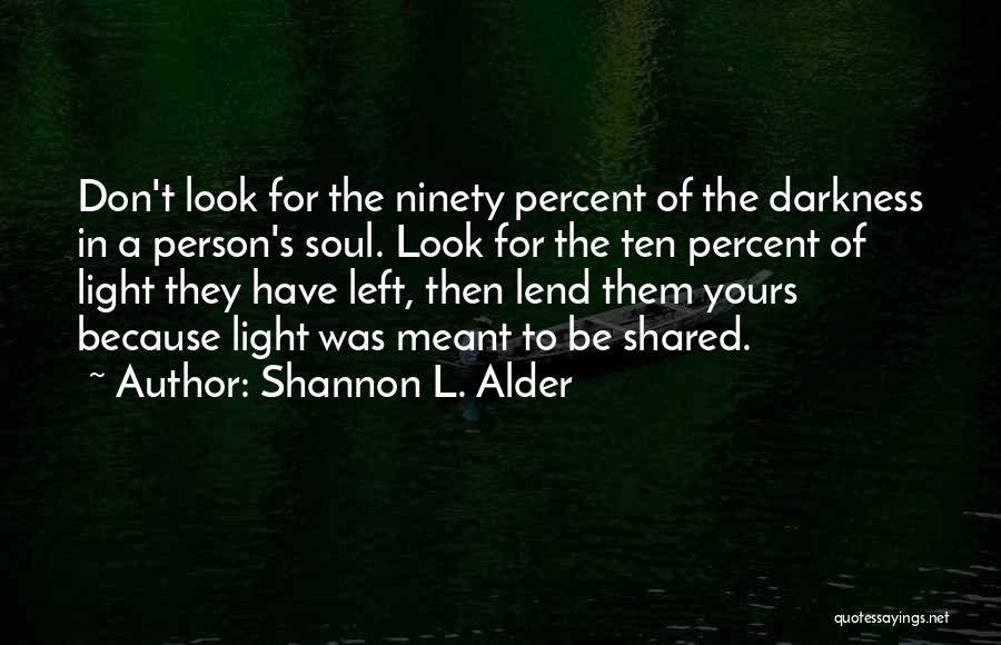A Light Of Hope Quotes By Shannon L. Alder