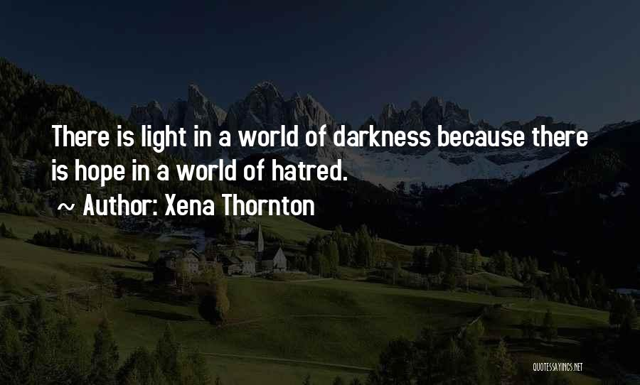 A Light Of Hope Quotes By Xena Thornton