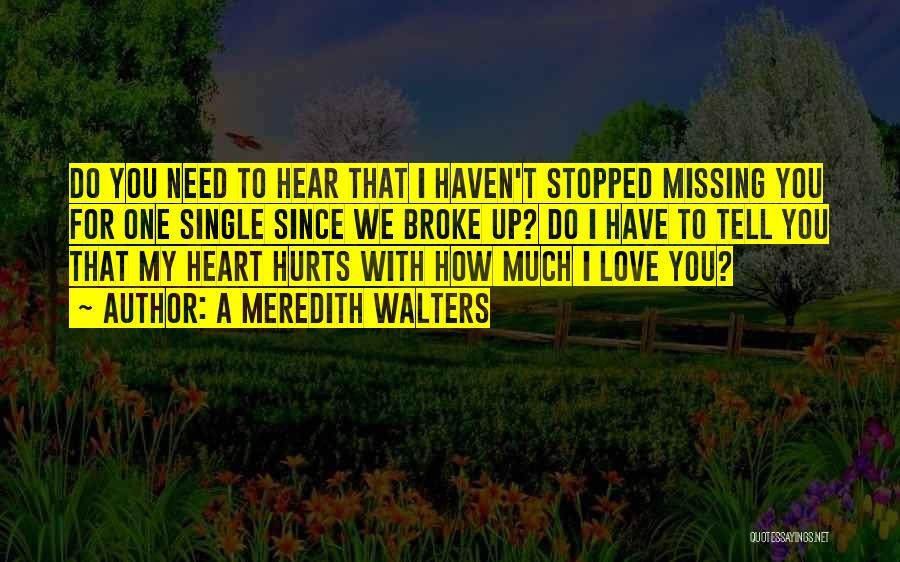 A Love That Hurts Quotes By A Meredith Walters