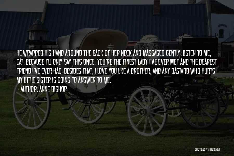 A Love That Hurts Quotes By Anne Bishop