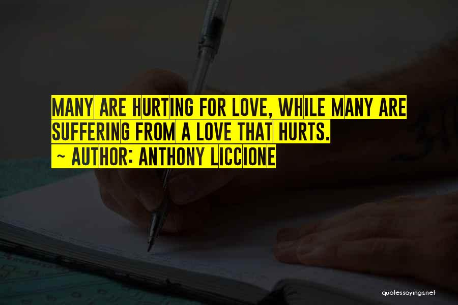 A Love That Hurts Quotes By Anthony Liccione