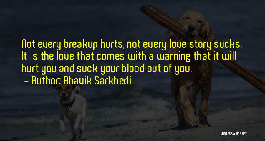A Love That Hurts Quotes By Bhavik Sarkhedi