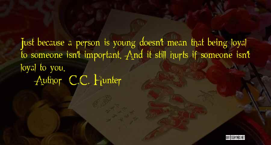 A Love That Hurts Quotes By C.C. Hunter