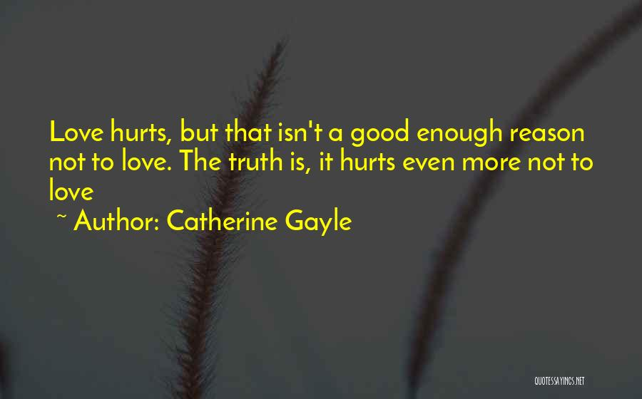 A Love That Hurts Quotes By Catherine Gayle