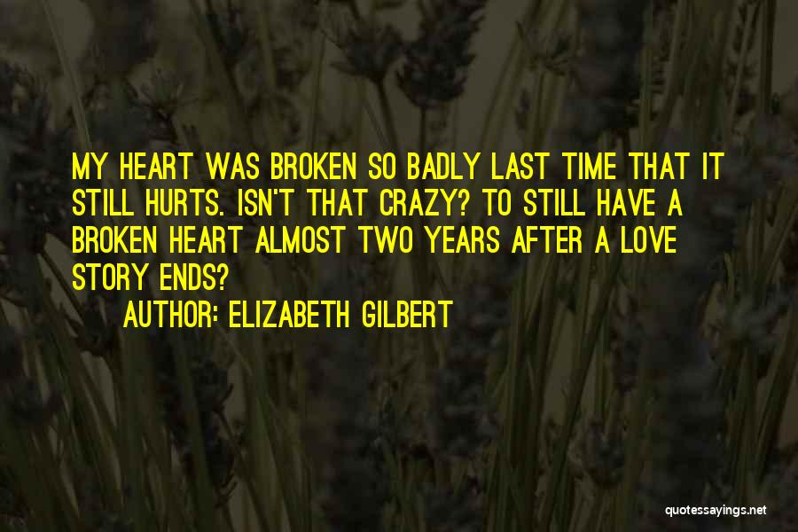 A Love That Hurts Quotes By Elizabeth Gilbert