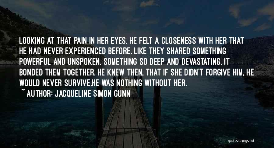 A Love That Hurts Quotes By Jacqueline Simon Gunn