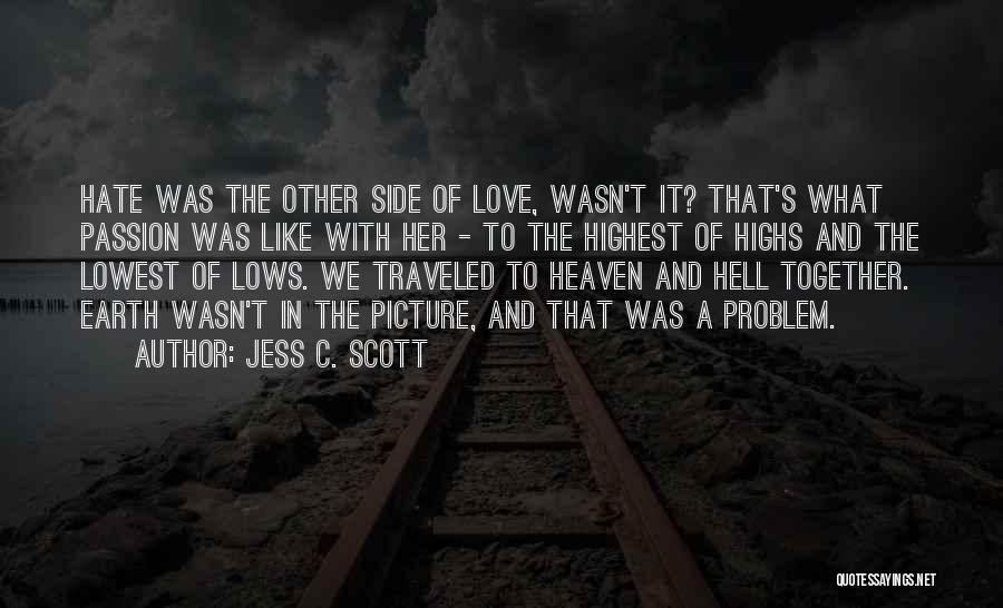 A Love That Hurts Quotes By Jess C. Scott