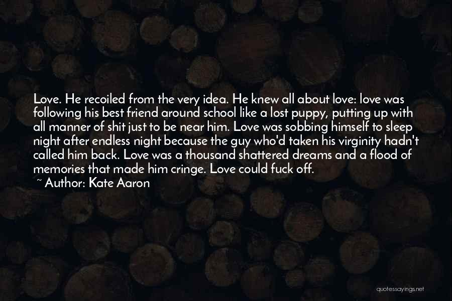 A Love That Hurts Quotes By Kate Aaron