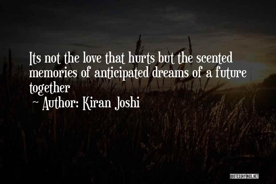 A Love That Hurts Quotes By Kiran Joshi